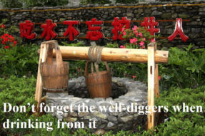 Do Not Forget The Well Diggers When Drinking From It