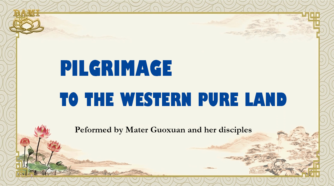 Pilgrimage to The Western Pure Land